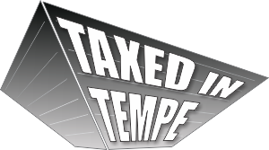 Taxed in Tempe